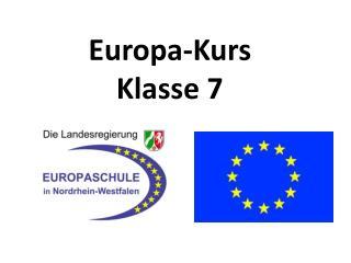 Europa-Kurs  Klasse 7