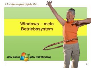 Windows – mein Betriebssystem