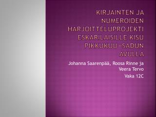 Kirjainten ja Numeroiden harjoitteluprojekti  Eskarilaisille  kisu pikkukuu -sadun avulla