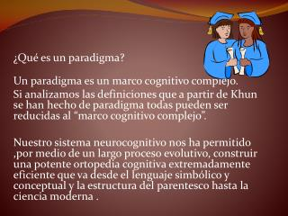 ¿Qué es un paradigma? Un paradigma es un marco cognitivo complejo.