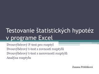Testovanie štatistických hypotéz v programe Excel