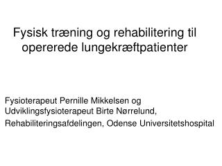 Fysisk træning og rehabilitering til opererede lungekræftpatienter