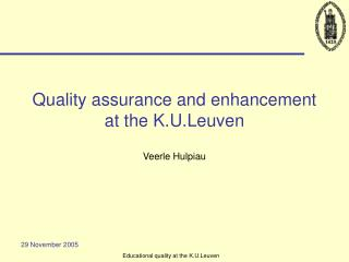 Quality assurance and enhancement at the K.U.Leuven