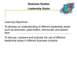 Business Studies                                   Leadership Styles