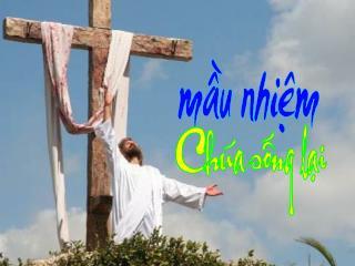 Này hỡi các bà! Giê-su Ki-tô Người đã sống lại rồi, như lời Người đã hứa.