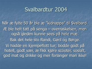 Svalbardtur 2004