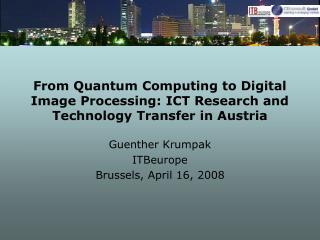 Guenther Krumpak ITBeurope Brussels, April 16, 2008