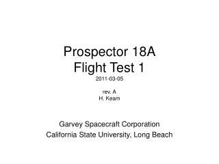 Prospector 18A Flight Test 1 2011-03-05 rev. A H. Keam