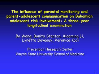 Bo Wang, Bonita Stanton, Xiaoming Li,  Lynette Deveaux,  Veronica Koci Prevention Research Center