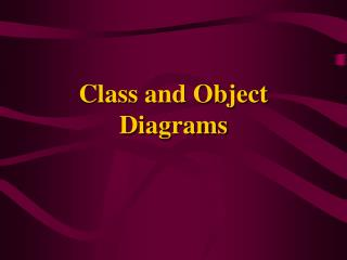 Class and Object Diagrams