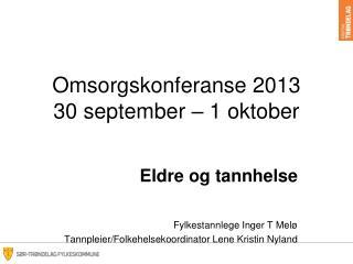 Omsorgskonferanse 2013 30 september – 1  oktober