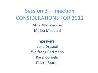 Session 3 – Injection CONSIDERATIONS FOR 2012