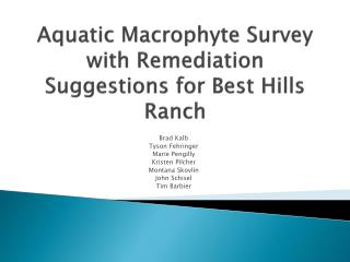 Aquatic Macrophyte Survey with Remediation Suggestions for Best Hills Ranch