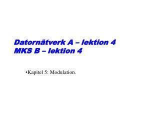 Datornätverk A – lektion 4 MKS B – lektion 4