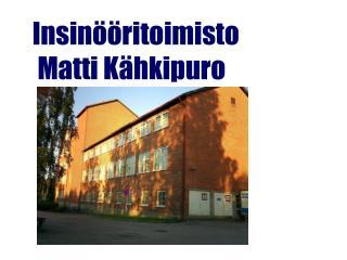 Insin��ritoimisto  Matti K�hkipuro