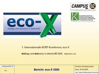 1. Internationale KERP-Konferenz: eco-X eco logy and  eco nomy in electroni X  2005, eco-x.at