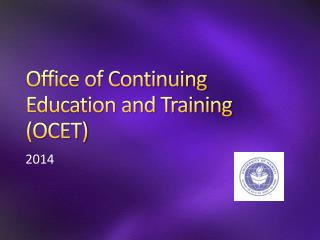 Office of Continuing Education and Training (OCET)