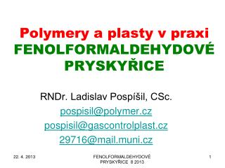 Polymery a plasty v praxi FENOLFORMALDEHYDOVÉ PRYSKYŘICE