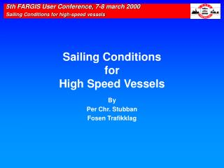 Sailing Conditions  for  High Speed Vessels