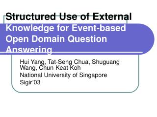 Structured Use of External  Knowledge for Event-based Open Domain Question Answering