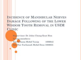 Incidence of Mandibular Nerves Damage Following of the Lower Wisdom Tooth Removal in USIM Clinic