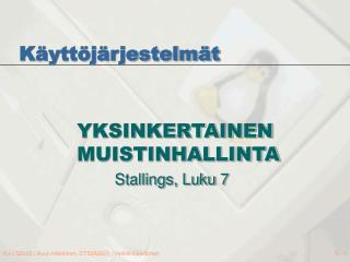YKSINKERTAINEN MUISTINHALLINTA  Stallings, Luku 7