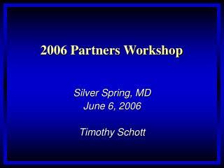 2006 Partners Workshop