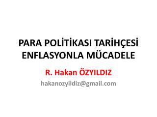 PARA POLİTİKASI TARİHÇESİ ENFLASYONLA MÜCADELE