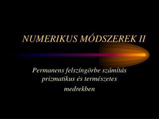 NUMERIKUS MÓDSZEREK II
