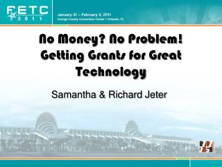 No Money? No Problem! Getting Grants for Great Technology