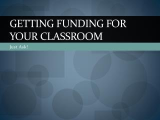 Getting Funding For Your Classroom