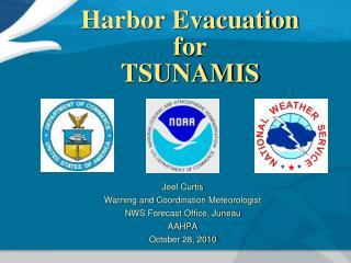 Harbor Evacuation for  TSUNAMIS