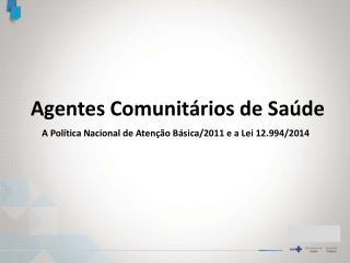 Agentes Comunit�rios de Sa�de
