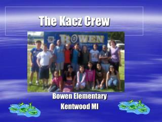 The Kacz Crew