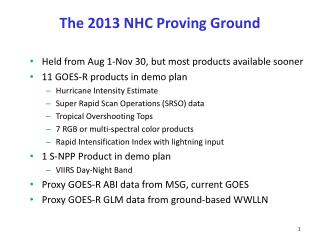 The 2013 NHC Proving Ground
