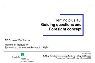 Trentino plus 10: Guiding questions and  Foresight concept