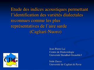 Jean-Pierre Lai Centre de Dialectologie  Université Stendhal-Grenoble3 Iside Zucca