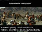 Islamdan  nce Insanligin hali