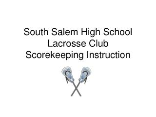 South Salem High School Lacrosse Club Scorekeeping Instruction