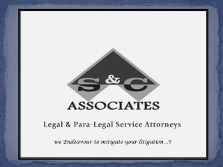 Legal  & Para-Legal Service Attorneys we Endeavour to mitigate your litigation…!!