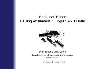 'Both', not 'Either': Raising Attainment in English AND Maths