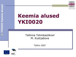 Keemia alused  YKI0020
