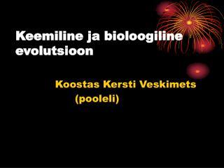 Keemiline ja bioloogiline evolutsioon