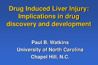 Drug Induced Liver Injury: Implications in drug discovery and development