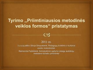 """Tyrimo ,,Priimtiniausios metodinės veiklos formos"""" pristatymas"""