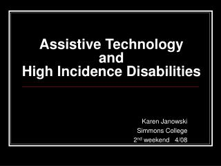 Assistive Technology and  High Incidence Disabilities