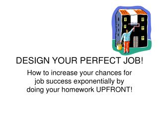 DESIGN YOUR PERFECT JOB!
