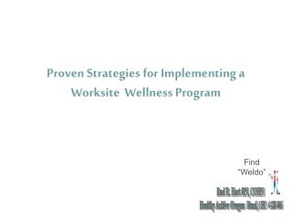 Proven Strategies for Implementing a Worksite  Wellness Program