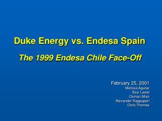 Duke Energy vs. Endesa Spain The 1999 Endesa Chile Face-Off