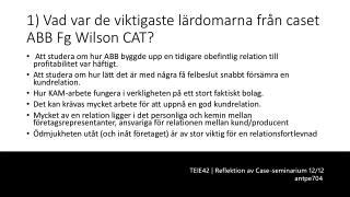 1)  Vad  var de viktigaste l�rdomarna fr�n  caset  ABB  Fg  Wilson  CAT?